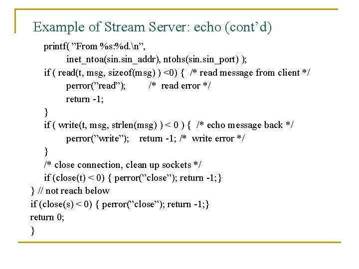 """Example of Stream Server: echo (cont'd) printf( """"From %s: %d. n"""", inet_ntoa(sin. sin_addr), ntohs(sin."""