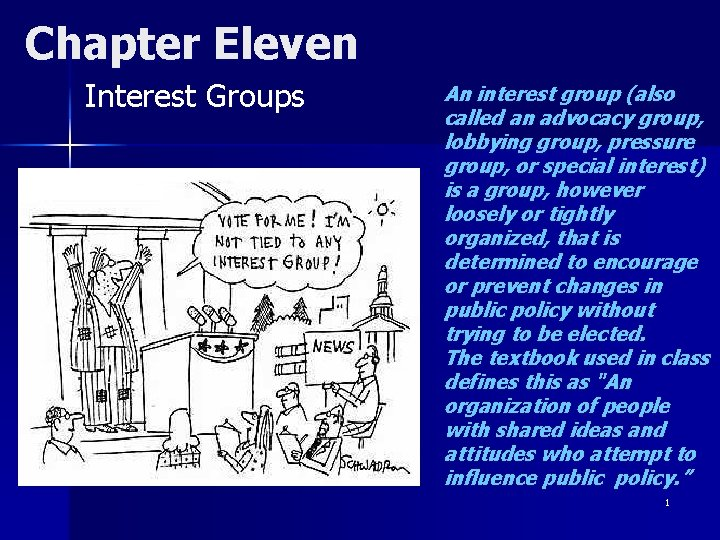 Chapter Eleven Interest Groups An interest group (also called an advocacy group, lobbying group,