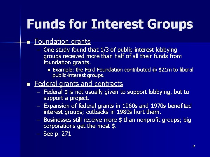 Funds for Interest Groups n Foundation grants – One study found that 1/3 of