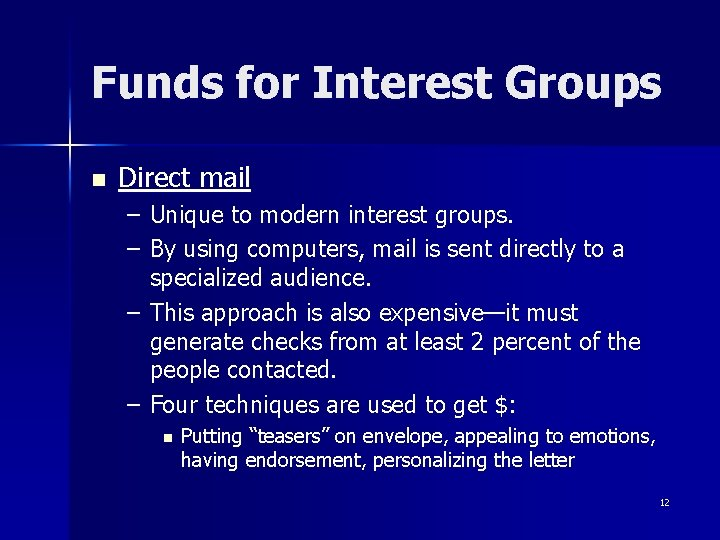 Funds for Interest Groups n Direct mail – Unique to modern interest groups. –