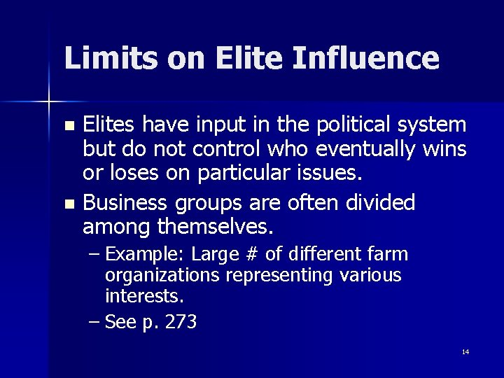 Limits on Elite Influence Elites have input in the political system but do not