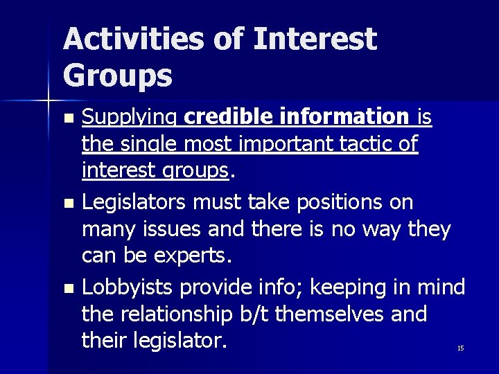 Activities of Interest Groups Supplying credible information is the single most important tactic of