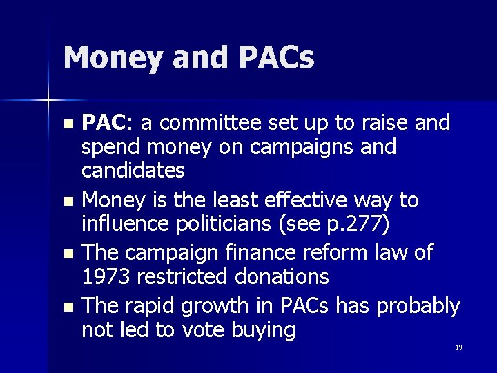 Money and PACs PAC: a committee set up to raise and spend money on