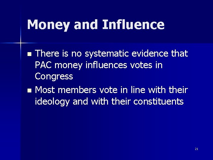 Money and Influence There is no systematic evidence that PAC money influences votes in