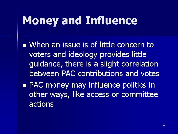 Money and Influence When an issue is of little concern to voters and ideology