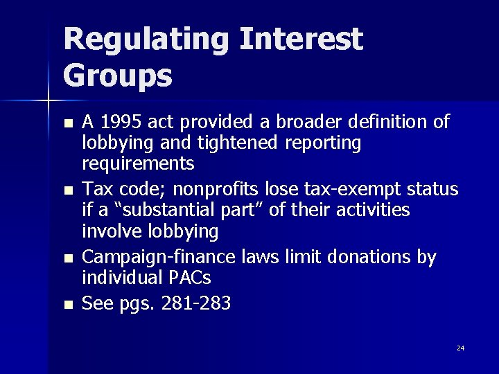 Regulating Interest Groups n n A 1995 act provided a broader definition of lobbying