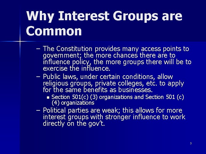 Why Interest Groups are Common – The Constitution provides many access points to government;