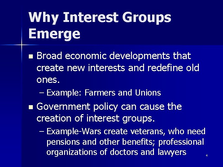 Why Interest Groups Emerge n Broad economic developments that create new interests and redefine