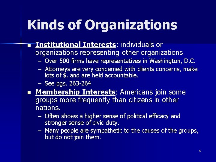 Kinds of Organizations n Institutional Interests: individuals or organizations representing other organizations – Over