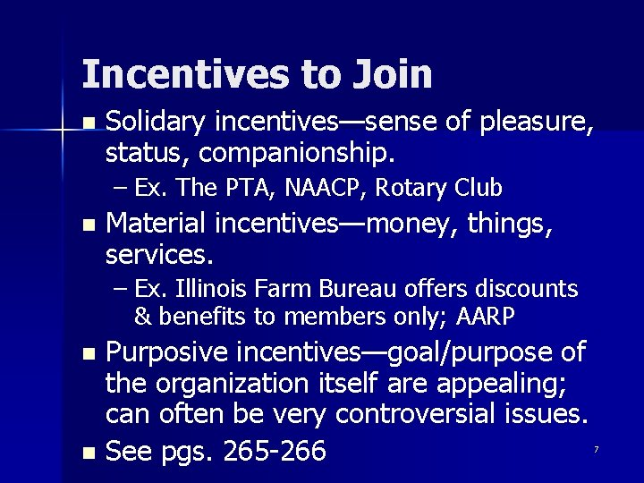 Incentives to Join n Solidary incentives—sense of pleasure, status, companionship. – Ex. The PTA,