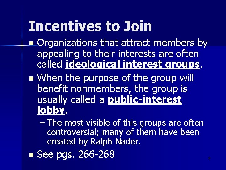 Incentives to Join Organizations that attract members by appealing to their interests are often