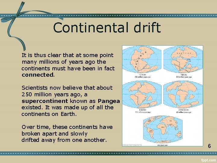 Continental drift It is thus clear that at some point many millions of years
