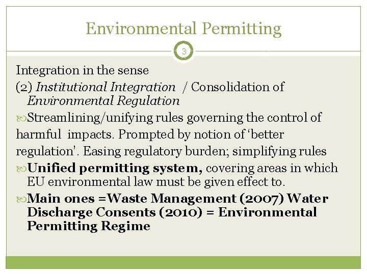 Environmental Permitting 3 Integration in the sense (2) Institutional Integration / Consolidation of Environmental