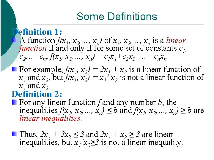 Some Definitions Definition 1: A function f(x 1, x 2, …, xn) of x