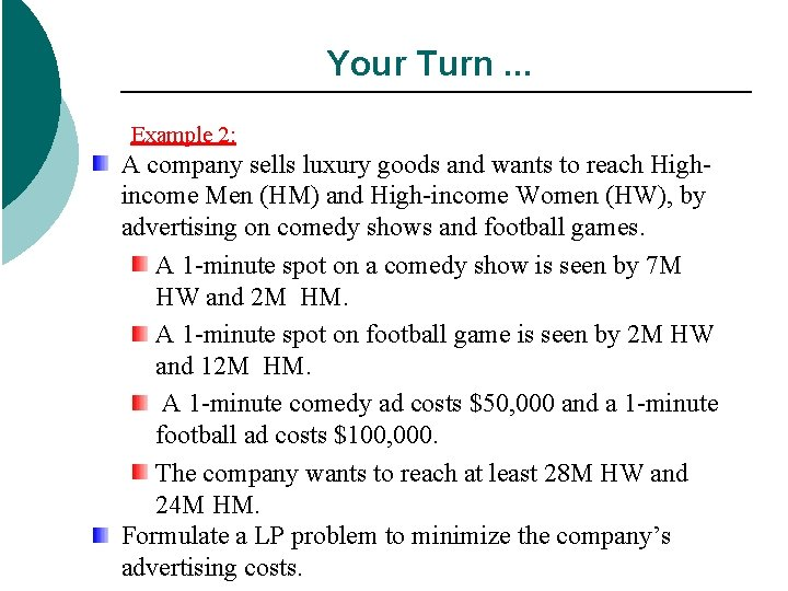 Your Turn. . . Example 2: A company sells luxury goods and wants to