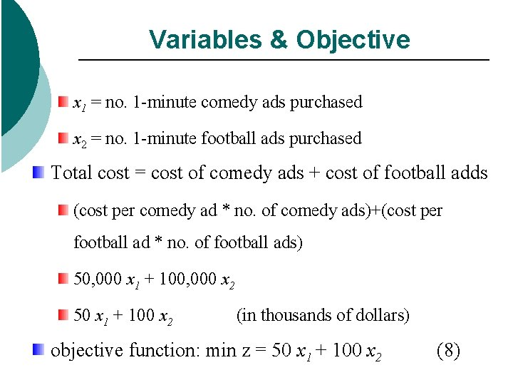 Variables & Objective x 1 = no. 1 -minute comedy ads purchased x 2
