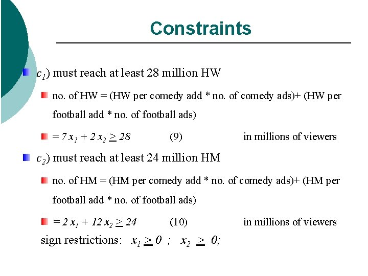 Constraints c 1) must reach at least 28 million HW no. of HW =