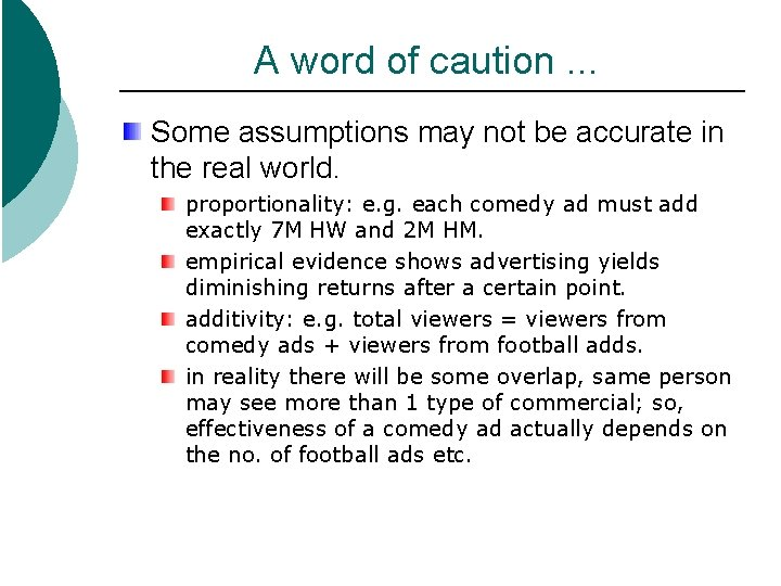 A word of caution. . . Some assumptions may not be accurate in the