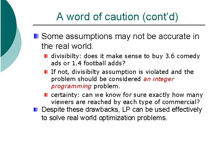 A word of caution (cont'd) Some assumptions may not be accurate in the real