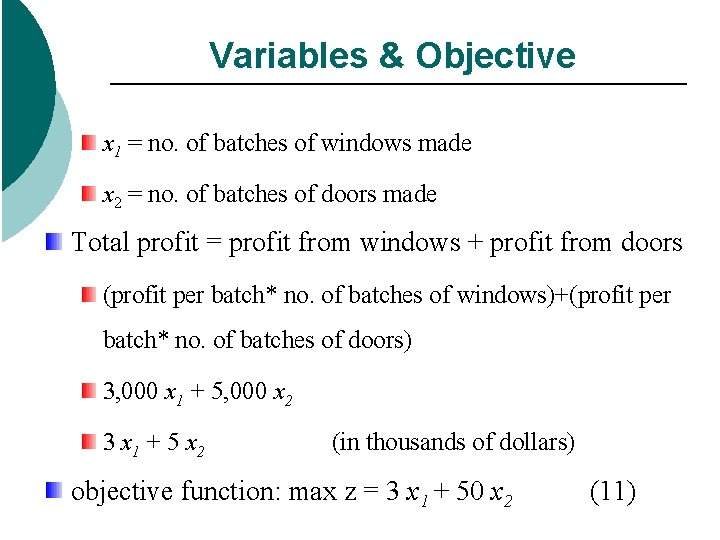 Variables & Objective x 1 = no. of batches of windows made x 2