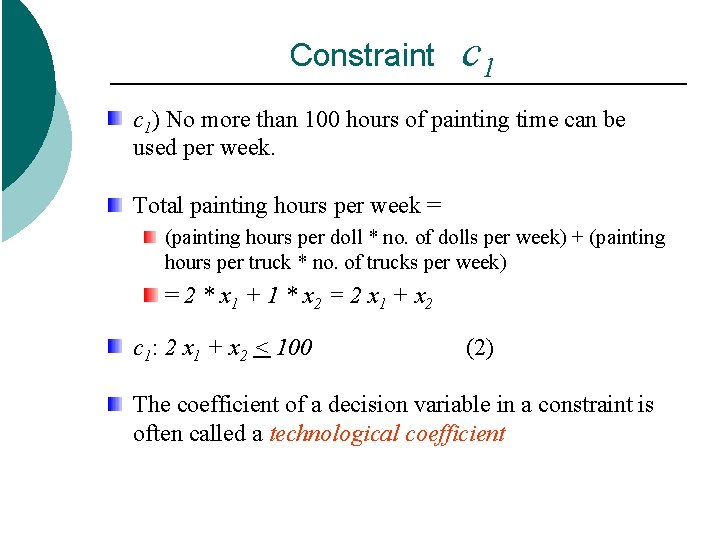 Constraint c 1) No more than 100 hours of painting time can be used