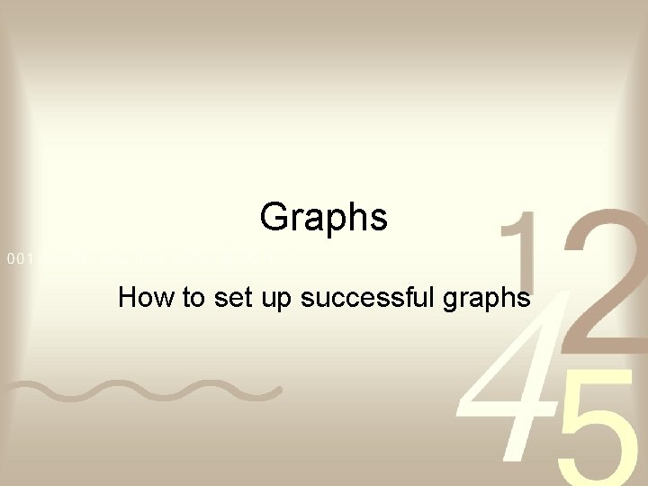 Graphs How to set up successful graphs