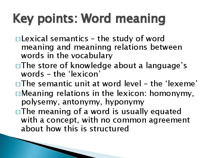 Key points: Word meaning � Lexical semantics – the study of word meaning and