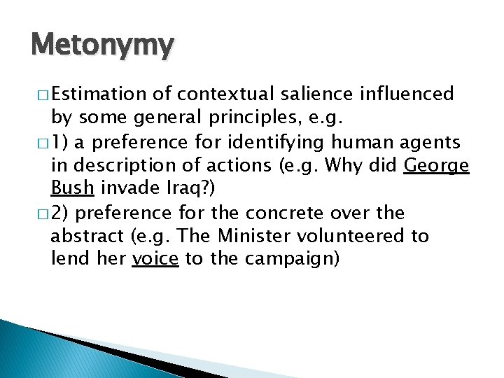 Metonymy � Estimation of contextual salience influenced by some general principles, e. g. �
