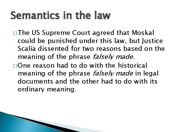 Semantics in the law � The US Supreme Court agreed that Moskal could be