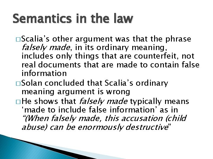 Semantics in the law � Scalia's other argument was that the phrase falsely made,