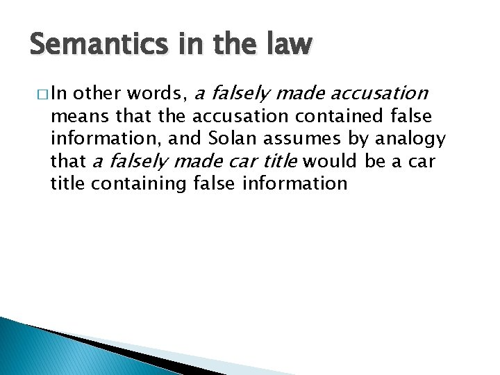 Semantics in the law other words, a falsely made accusation means that the accusation
