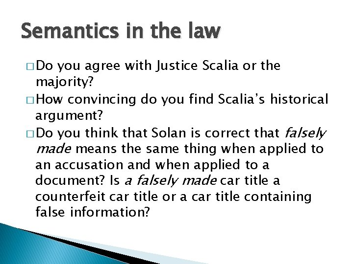 Semantics in the law � Do you agree with Justice Scalia or the majority?