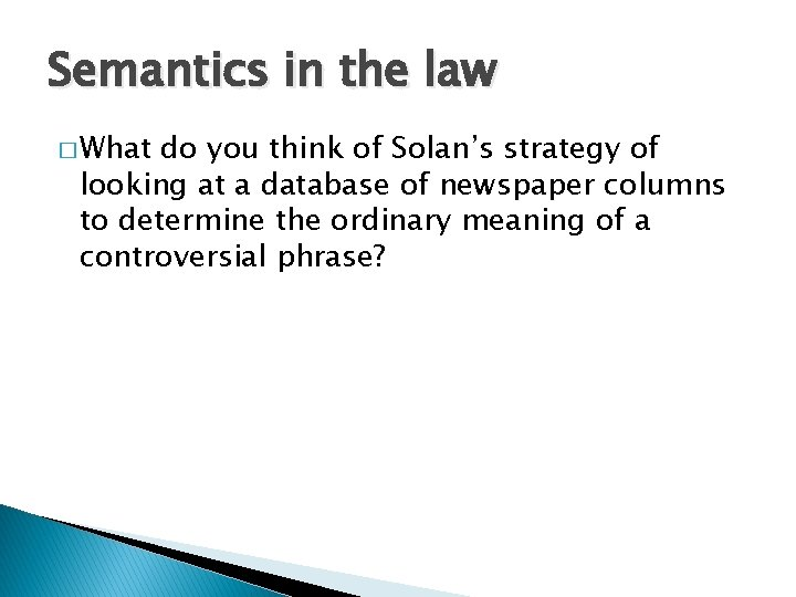 Semantics in the law � What do you think of Solan's strategy of looking