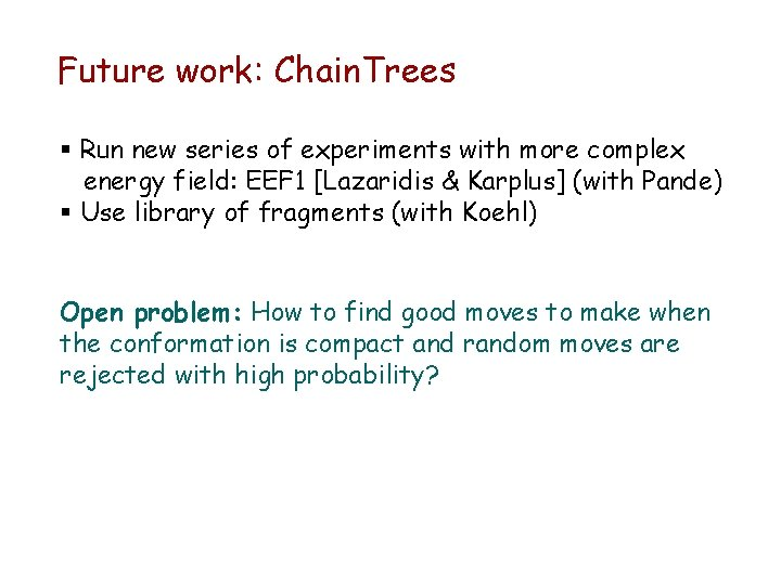Future work: Chain. Trees § Run new series of experiments with more complex energy