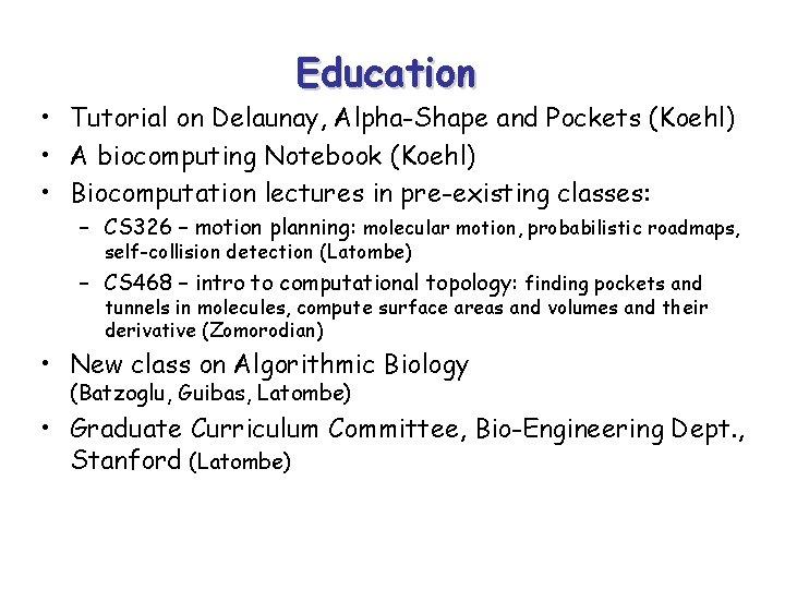 Education • Tutorial on Delaunay, Alpha-Shape and Pockets (Koehl) • A biocomputing Notebook (Koehl)