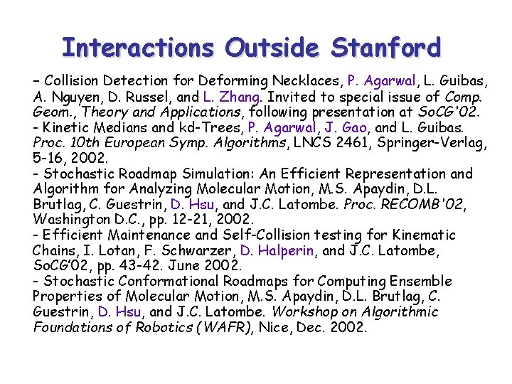 Interactions Outside Stanford - Collision Detection for Deforming Necklaces, P. Agarwal, L. Guibas, A.