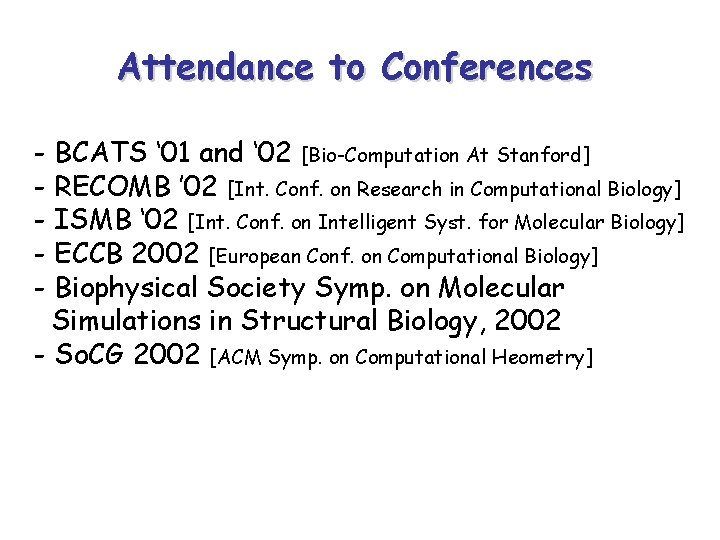 Attendance to Conferences - BCATS ' 01 and ' 02 [Bio-Computation At Stanford] -