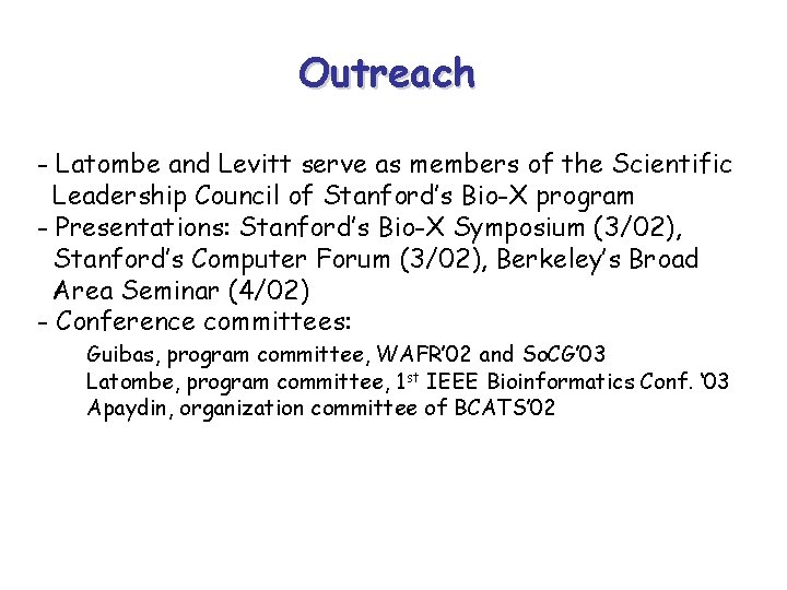 Outreach - Latombe and Levitt serve as members of the Scientific Leadership Council of