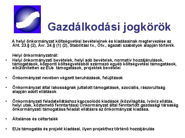 Gazdálkodási jogkörök A helyi önkormányzat költségvetési bevételeinek és kiadásainak megtervezése az Áht. 23. §