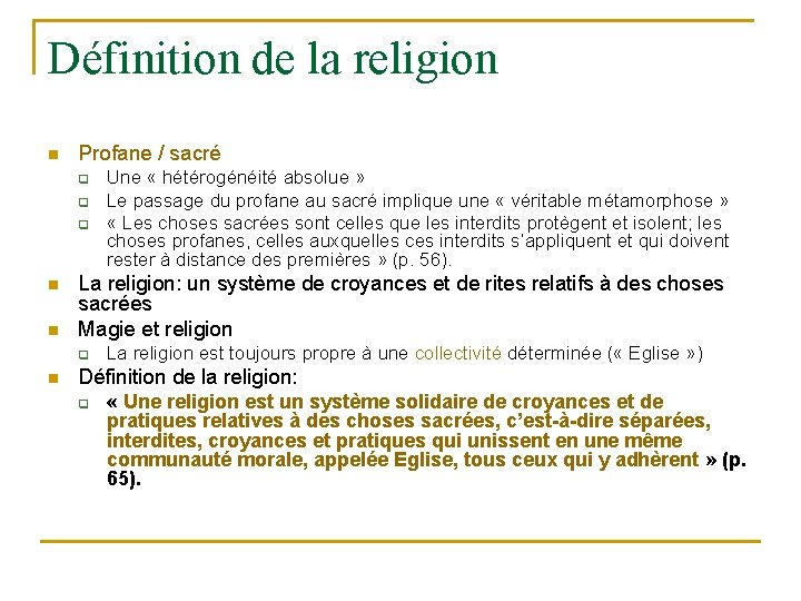Définition de la religion n Profane / sacré q q q n n La