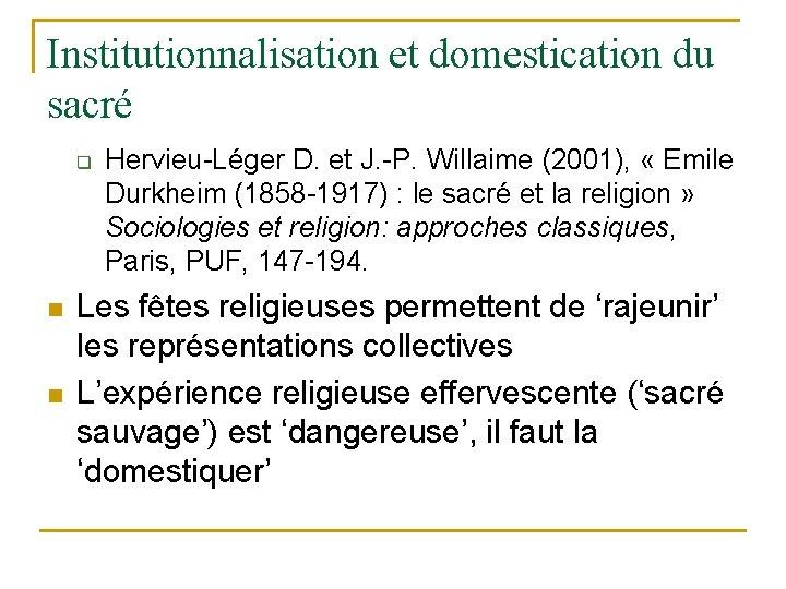 Institutionnalisation et domestication du sacré q n n Hervieu-Léger D. et J. -P. Willaime