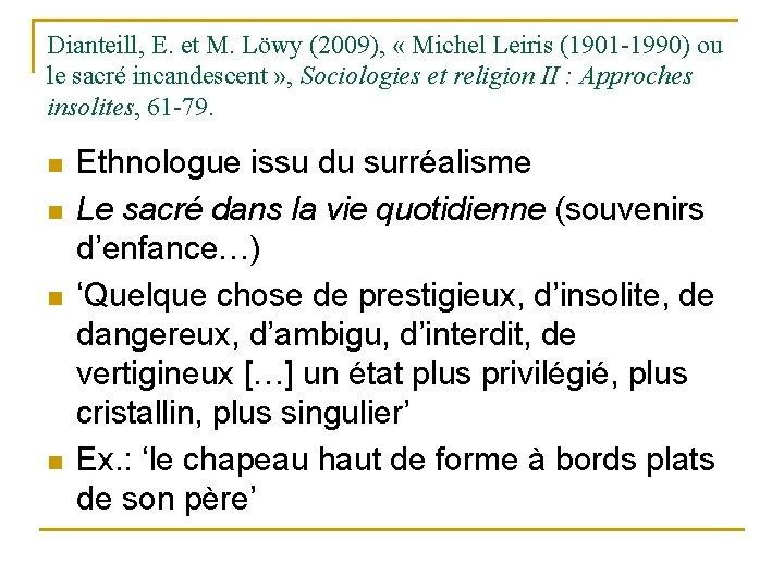 Dianteill, E. et M. Löwy (2009), « Michel Leiris (1901 -1990) ou le sacré