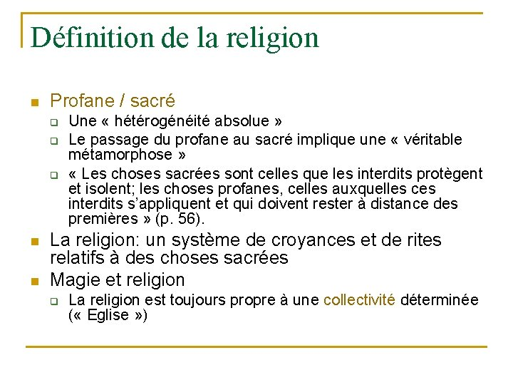 Définition de la religion n Profane / sacré q q q n n Une