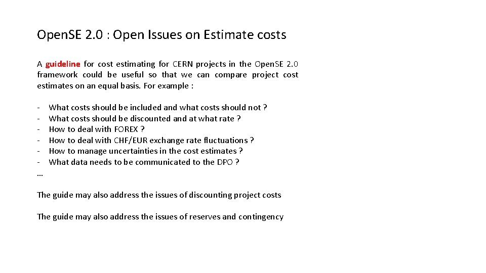 Open. SE 2. 0 : Open Issues on Estimate costs A guideline for cost