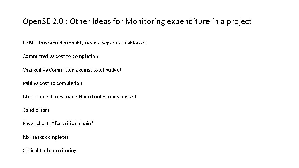 Open. SE 2. 0 : Other Ideas for Monitoring expenditure in a project EVM