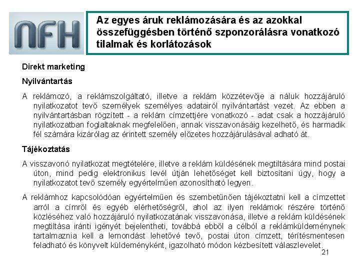 Az egyes áruk reklámozására és az azokkal összefüggésben történő szponzorálásra vonatkozó tilalmak és korlátozások