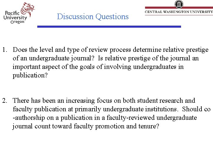 Discussion Questions 1. Does the level and type of review process determine relative prestige