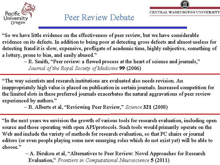 """Peer Review Debate """"So we have little evidence on the effectiveness of peer review,"""
