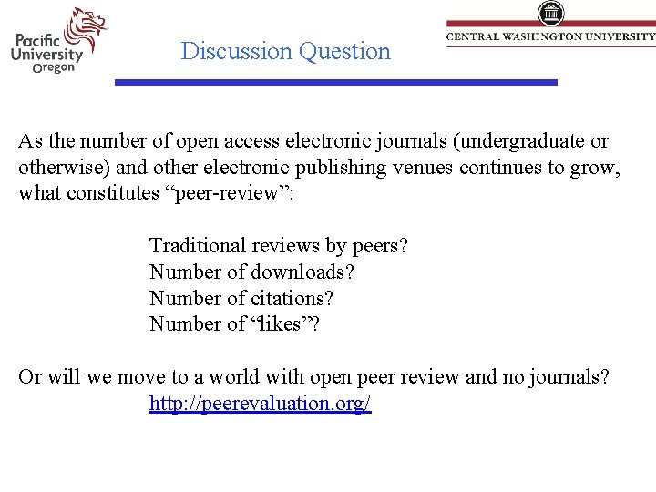 Discussion Question As the number of open access electronic journals (undergraduate or otherwise) and