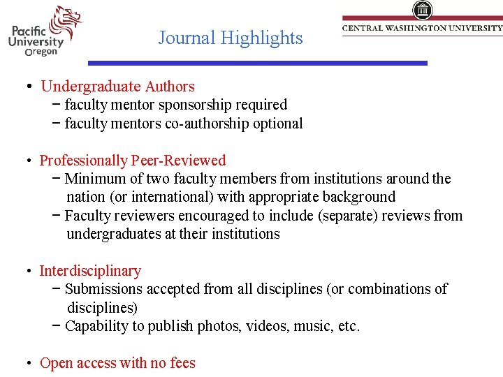 Journal Highlights • Undergraduate Authors − faculty mentor sponsorship required − faculty mentors co-authorship